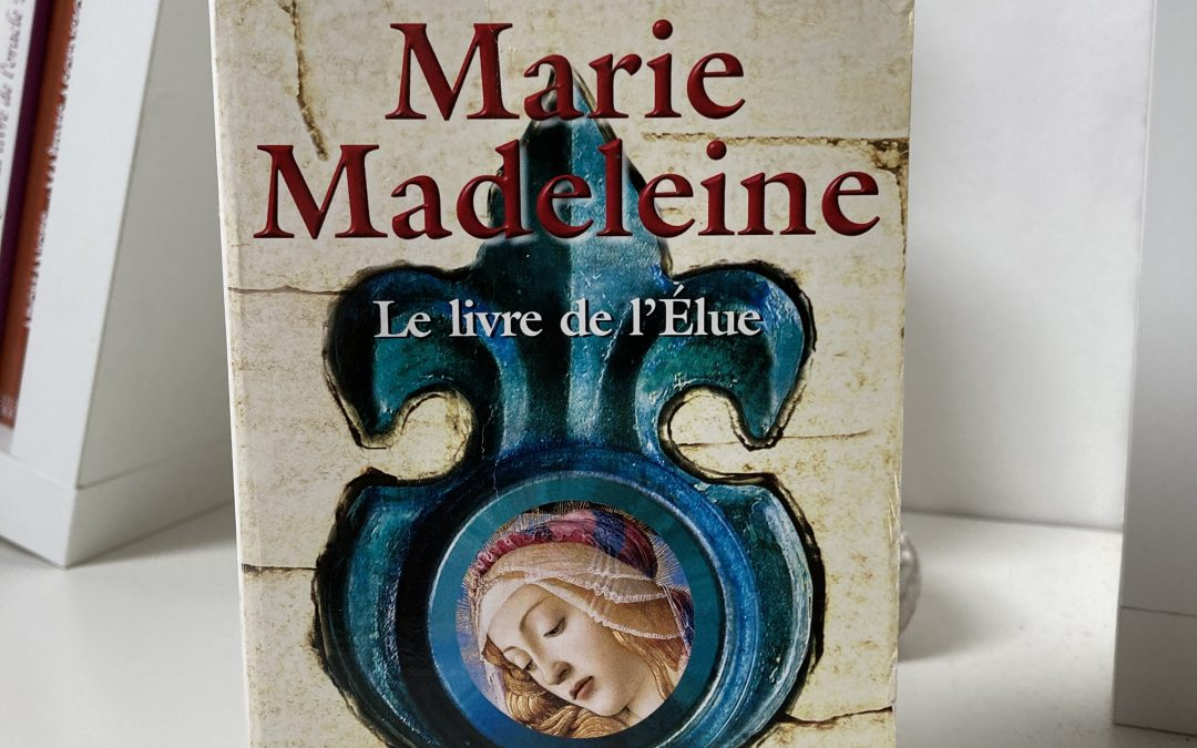 Marie Madeleine, le livre de l'Élue