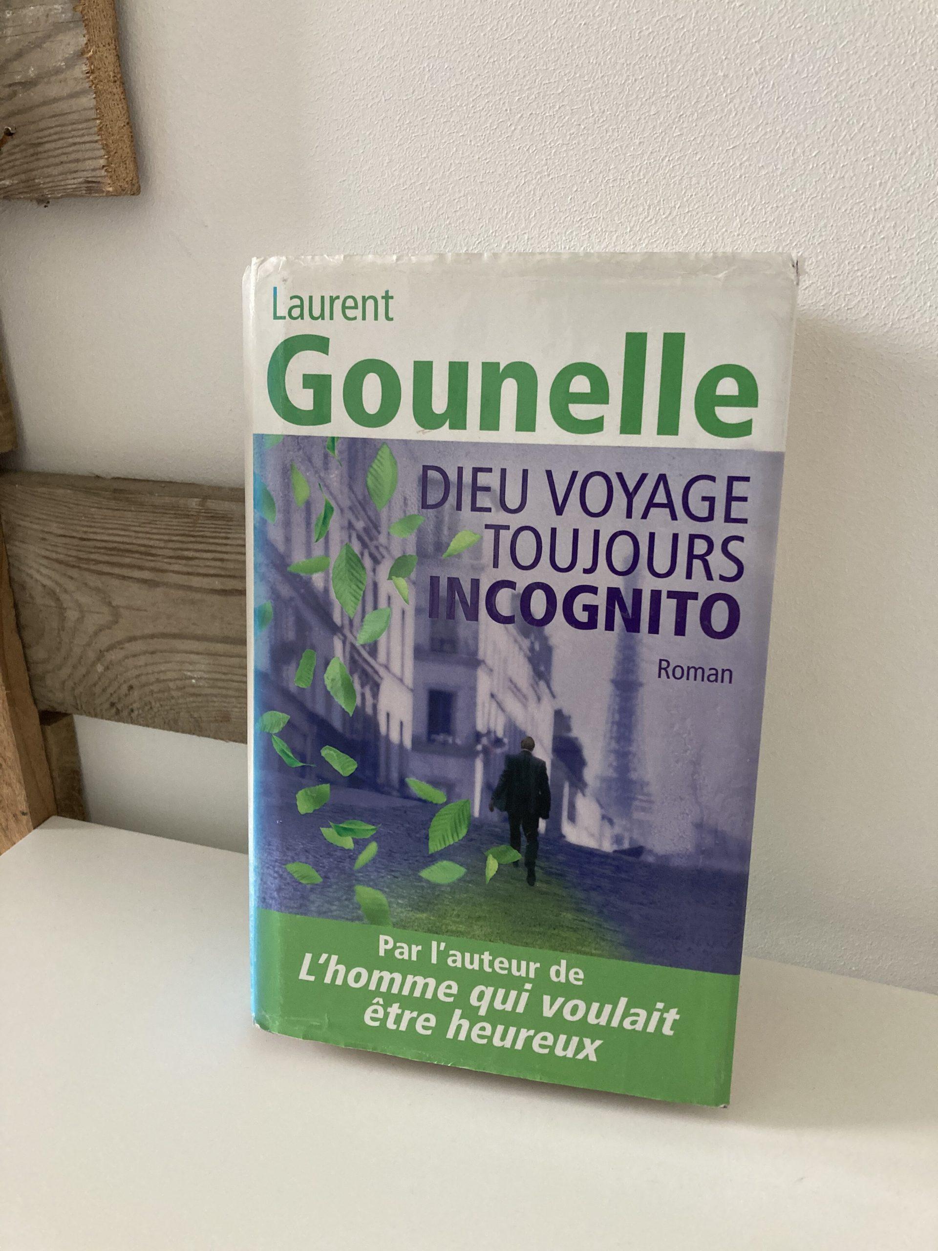 Livre de Laurent Gounelle : Dieu voyage toujours incognito